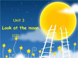 Unit 3 Look at the moon ppt